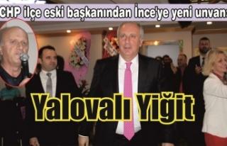 CHP ilçe eski başkanından İnce'ye yeni unvan:...