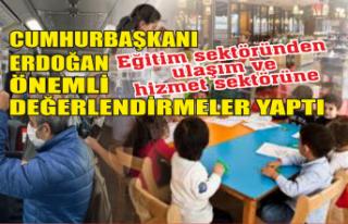 Cumhurbaşkanı Erdoğan önemli değerlendirmeler...