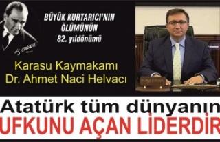 Atatürk tüm dünyanın ufkunu açan liderdir