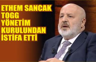 Ethem Sancak TOGG yönetim kurulundan istifa etti