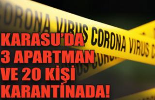 Karasu'da 3 apartman ve 20 kişi karantinada!