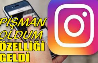 Instagram'a pişman oldum özelliği geldi