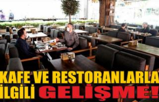 Kafe ve restoranların açılması ile ilgili gelişme...