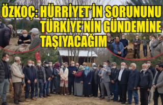 Özkoç: Hürriyet'in sorununu Türkiye gündemine...