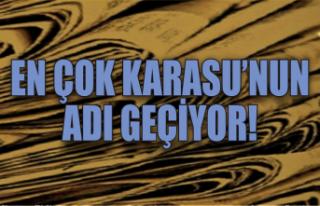 Bakın nerede: En çok Karasu'nun adı geçiyor!
