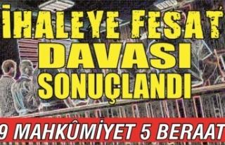 İhaleye Fesat Davası sonuçlandı: 9 mahkûmiyet...