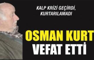 Osman Kurt vefat etti