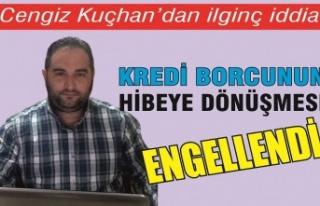 Cengiz Kuçhan'dan ilginç iddia: 'Kredinin...