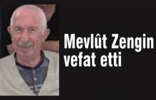 Mevlût Zengin vefat etti