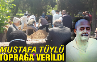 Mustafa Tüylü toprağa verildi