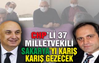 CHP Milletvekilleri Sakarya'yı karış karış...