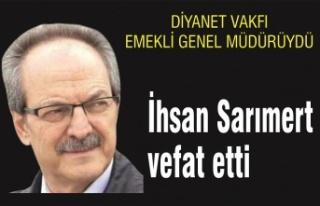 İhsan Sarımert vefat etti