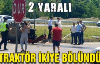 Traktör ikiye bölündü: 2 yaralı