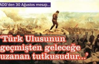 ADD: 30 Ağustos Türk Ulusunun geçmişten geleceğe...