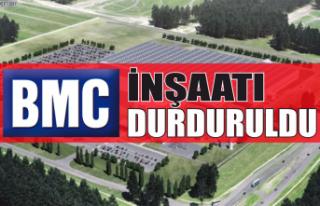 BMC inşaatı durduruldu!