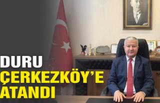 Duru Çerkezköy'e atandı