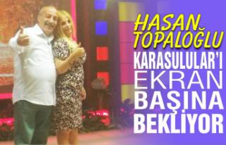 Hasan Topaloğlu Karasulular'ı ekran başına...