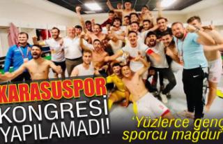 Karasuspor kongresi yapılamadı!