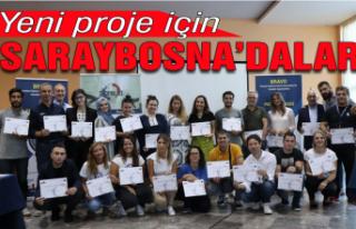 Yeni proje için Saraybosna'daydılar