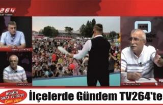 TV264'te İlçelerde Gündem bu gün saat 15.00'de