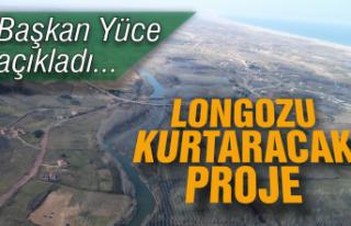 Başkan Yüce açıkladı… Longozu kurtaracak proje!