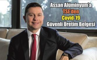 """Assan Alüminyum TSE'den """"Covid-19 Güvenli Üretim Belgesi"""" aldı"""