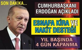 Cumhurbaşkanı Erdoğan açıkladı!  Yılbaşında 4 gün kapanma, esnafa kira ve nakit desteği