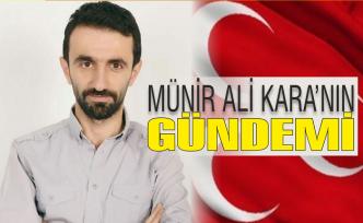 Münir Ali Kara'nın gündemi