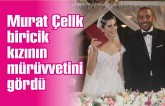 Belediye eski başkan yardımcısı Murat Çelik biricik kızının mürüvvetini gördü