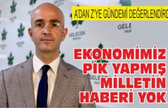 Serbes: Ekonomimiz pik yapmış milletin haberi yok