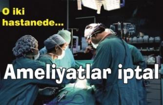 Kuruldan ciddi kararlar çıktı: İki hastanede ameliyat yok!