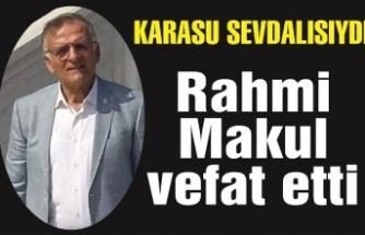 Rahmi Makul vefat etti