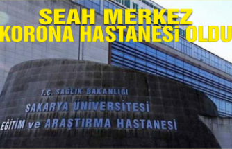 SEAH artık korona hastanesi