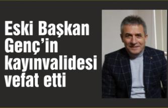 Eski Başkan Ahmet Genç'in kayınvalidesi vefat etti