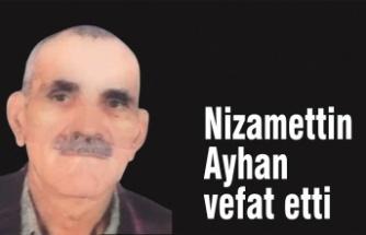 Nizamettin Ayhan vefat etti
