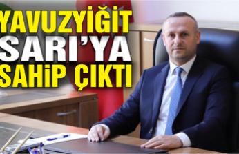 Yavuzyiğit: 'Sahip çıkıyoruz'
